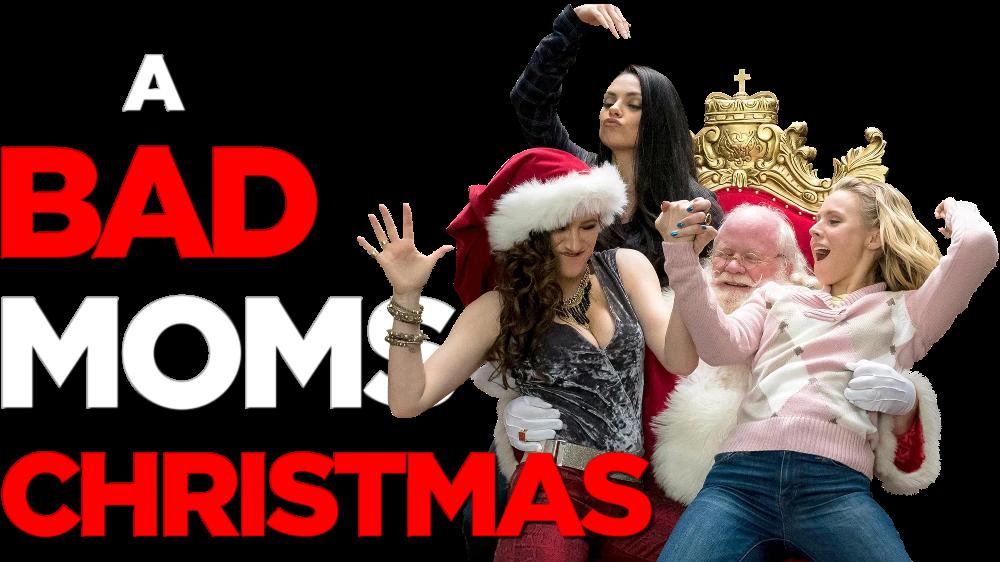 Bad Mom Christmas.A Bad Moms Christmas Movie Fanart Fanart Tv