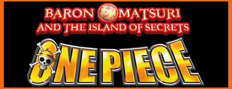 One Piece Movie 06: Baron Omatsuri and the Secret Island