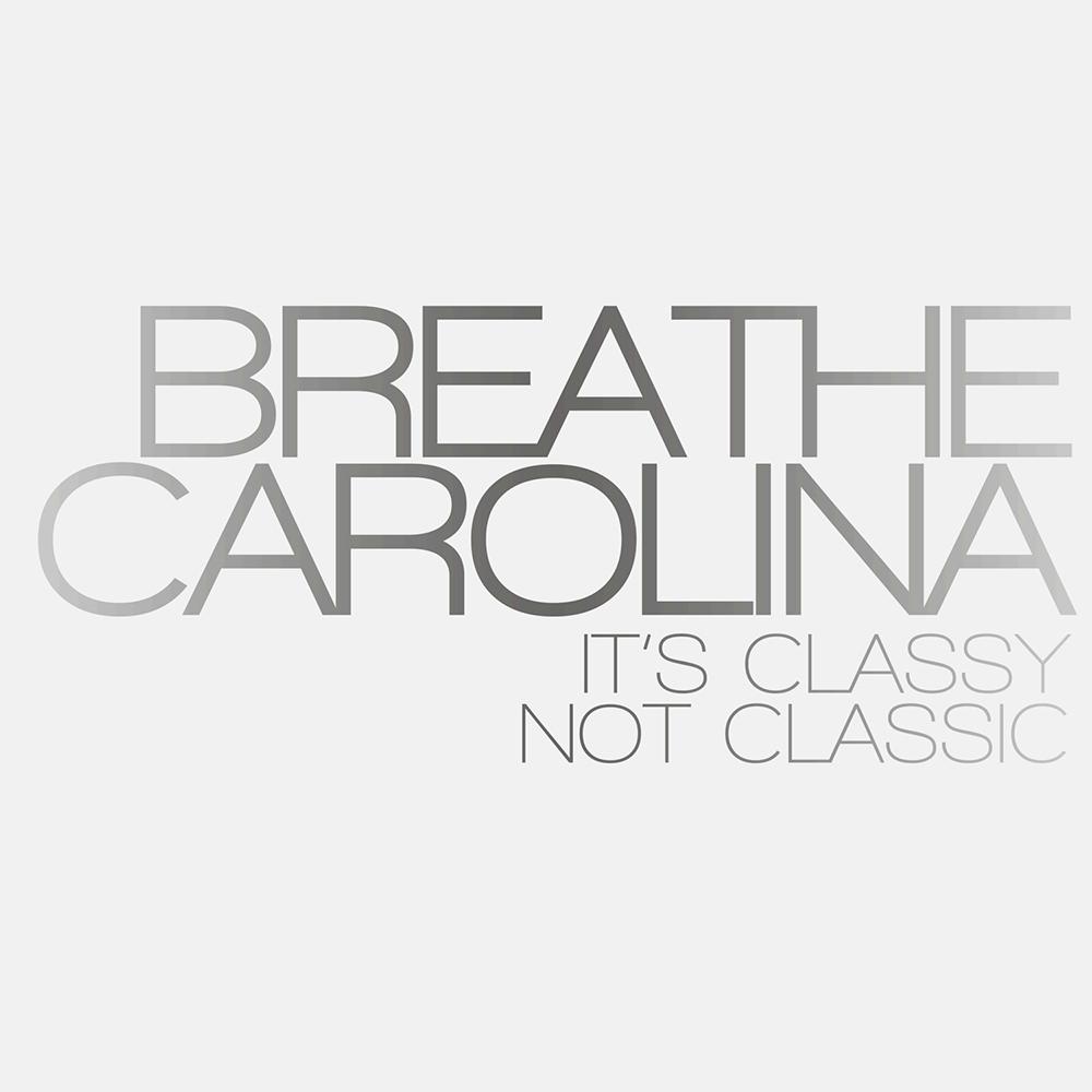 Breathe Carolina It\'s Classy