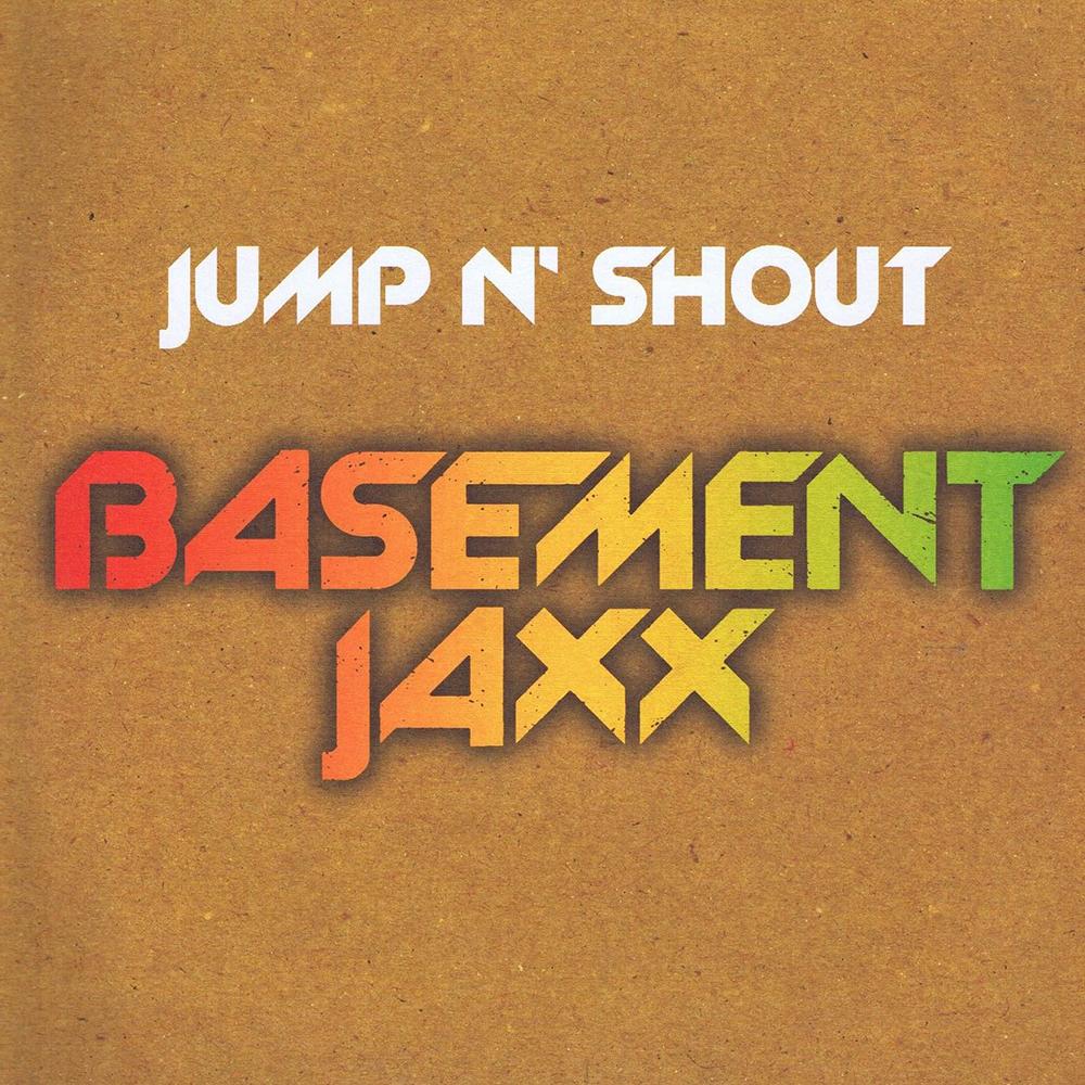 basement jaxx jump n 39 shout album cover