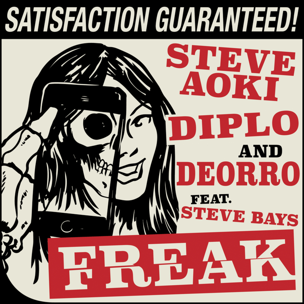 Steve Aoki, Diplo Deorro - Freak feat Steve Bays