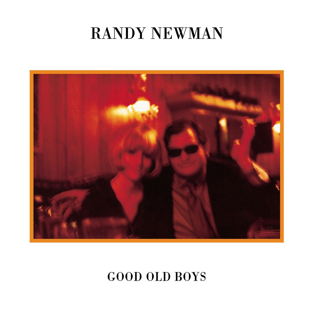Randy Newman Good Old Boys