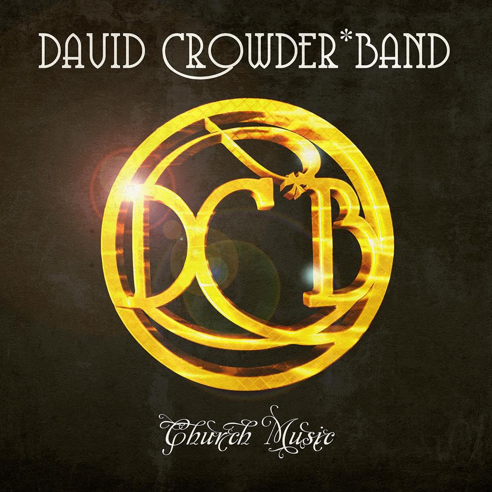 David Crowder Band Church Music