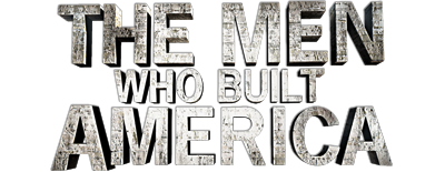 The men who built america tv fanart fanart tv